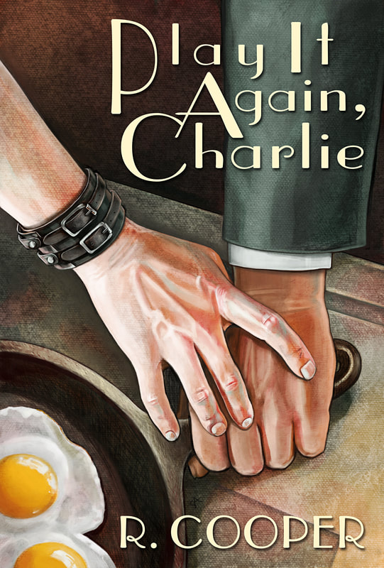 Cover of Play It Again, Charlie. Two men in a kitchen. Focuses on their hands and the differences between them. One man is wearing a suit. All you can see on the other man is a leather cuff with straps.